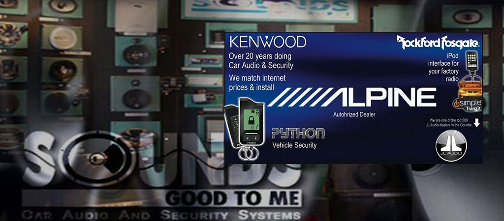 Sounds Good To Me - Car Audio and Security Systems in Tempe, Arizona